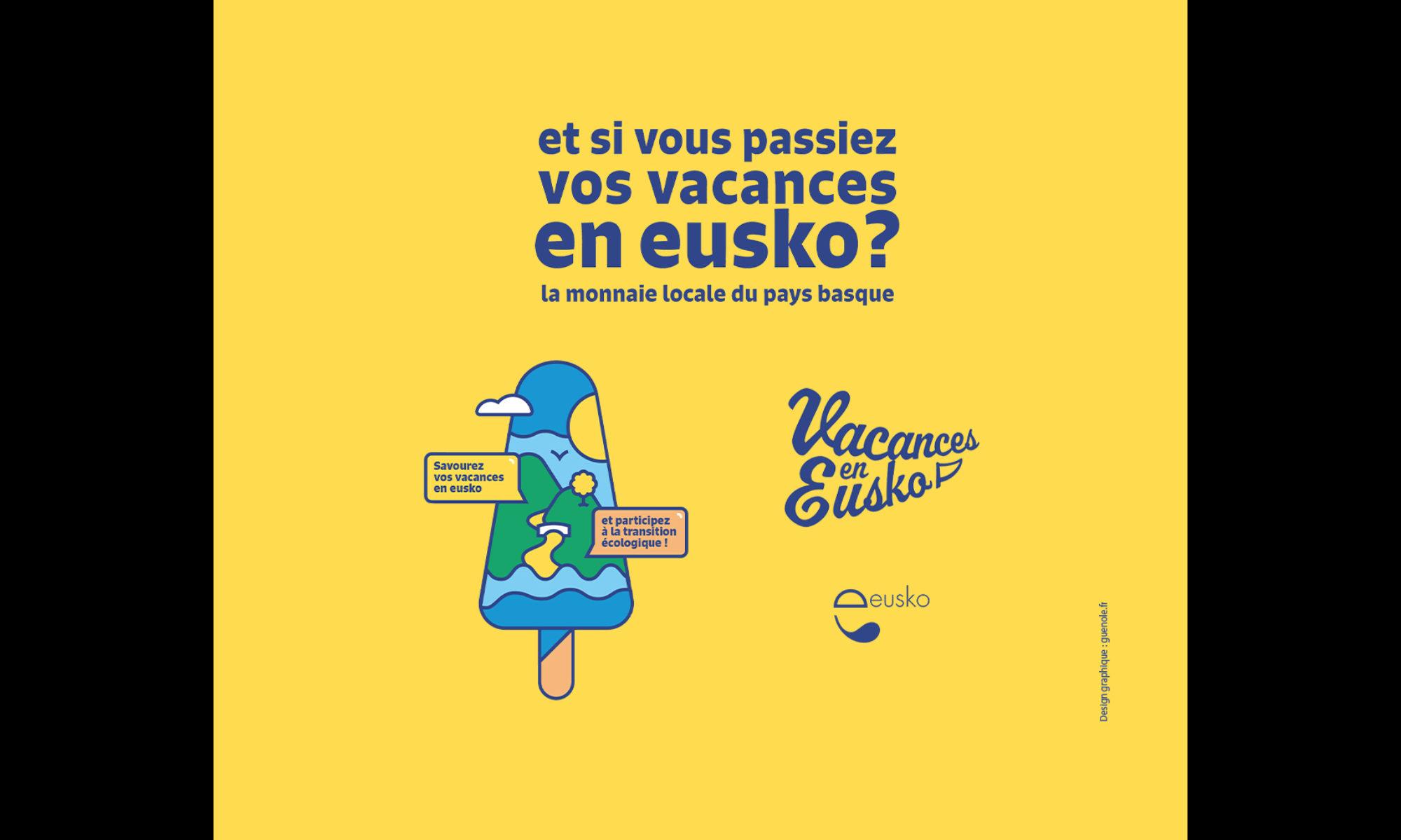 Et si vous passiez vos vacances en Eusko ?